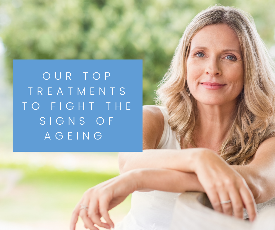 Our top treatments to fight the signs of ageing